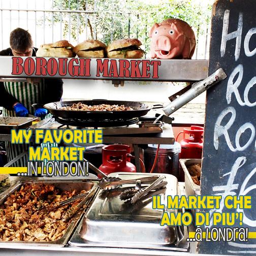 BOROUGH MARKET | Il mio mercato preferito a Londra