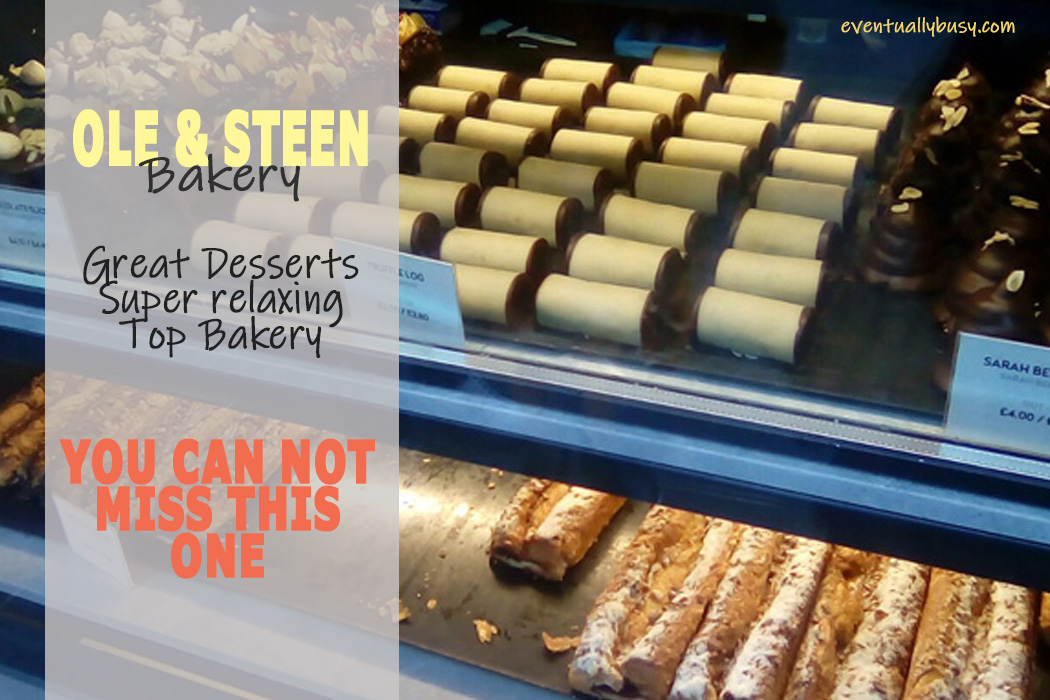OLE & STEEN BAKERY London – Fab Desserts and Cool Place