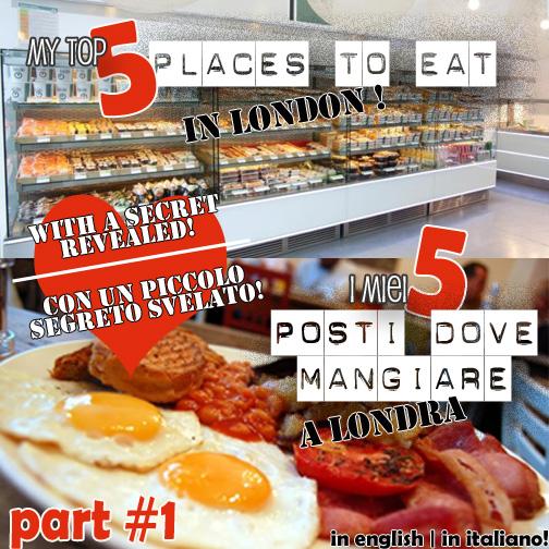 I miei TOP 5 posti PREFERITI dove MANGIARE a Londra!