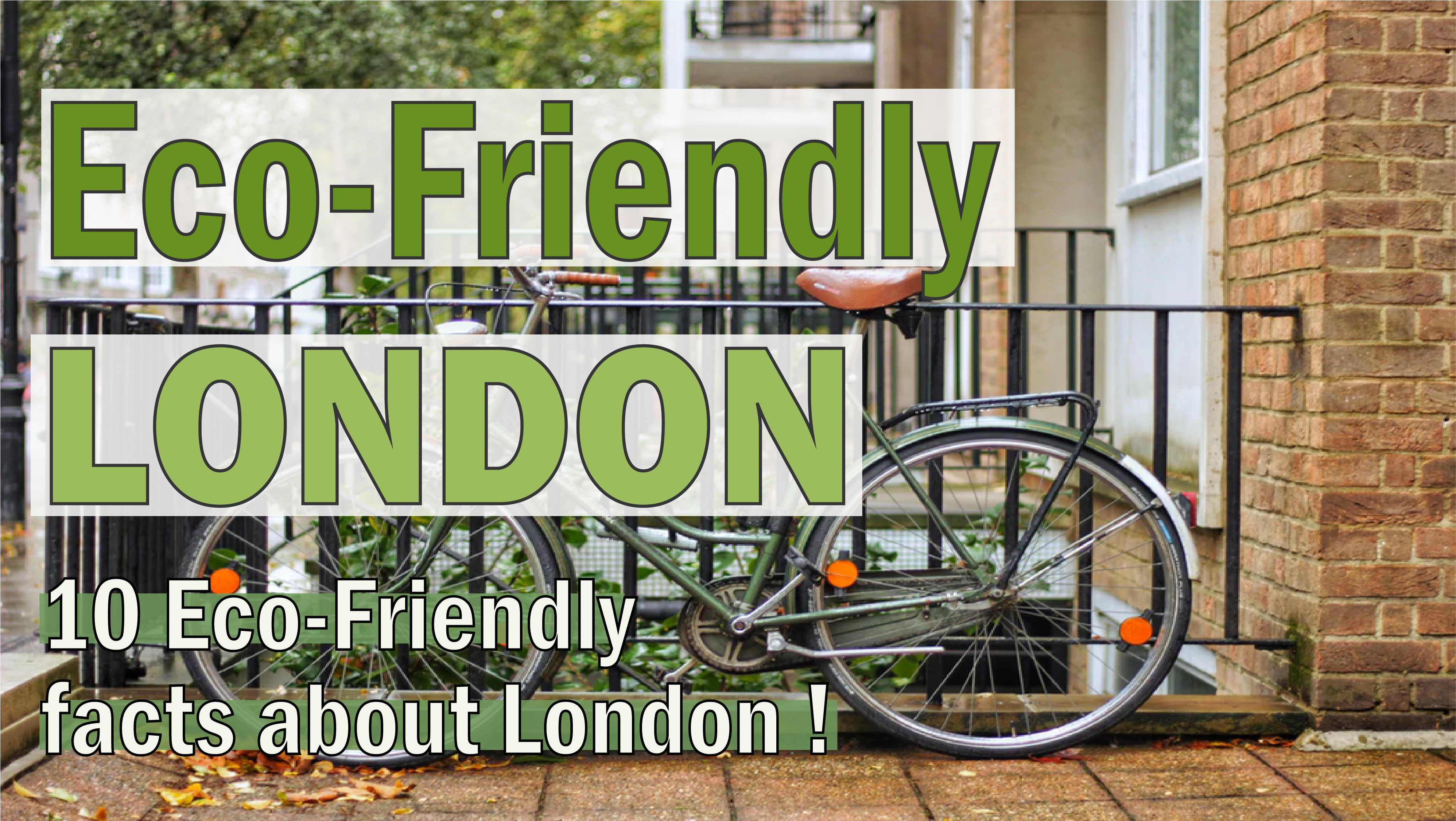 10 Eco-Friendly facts about London !