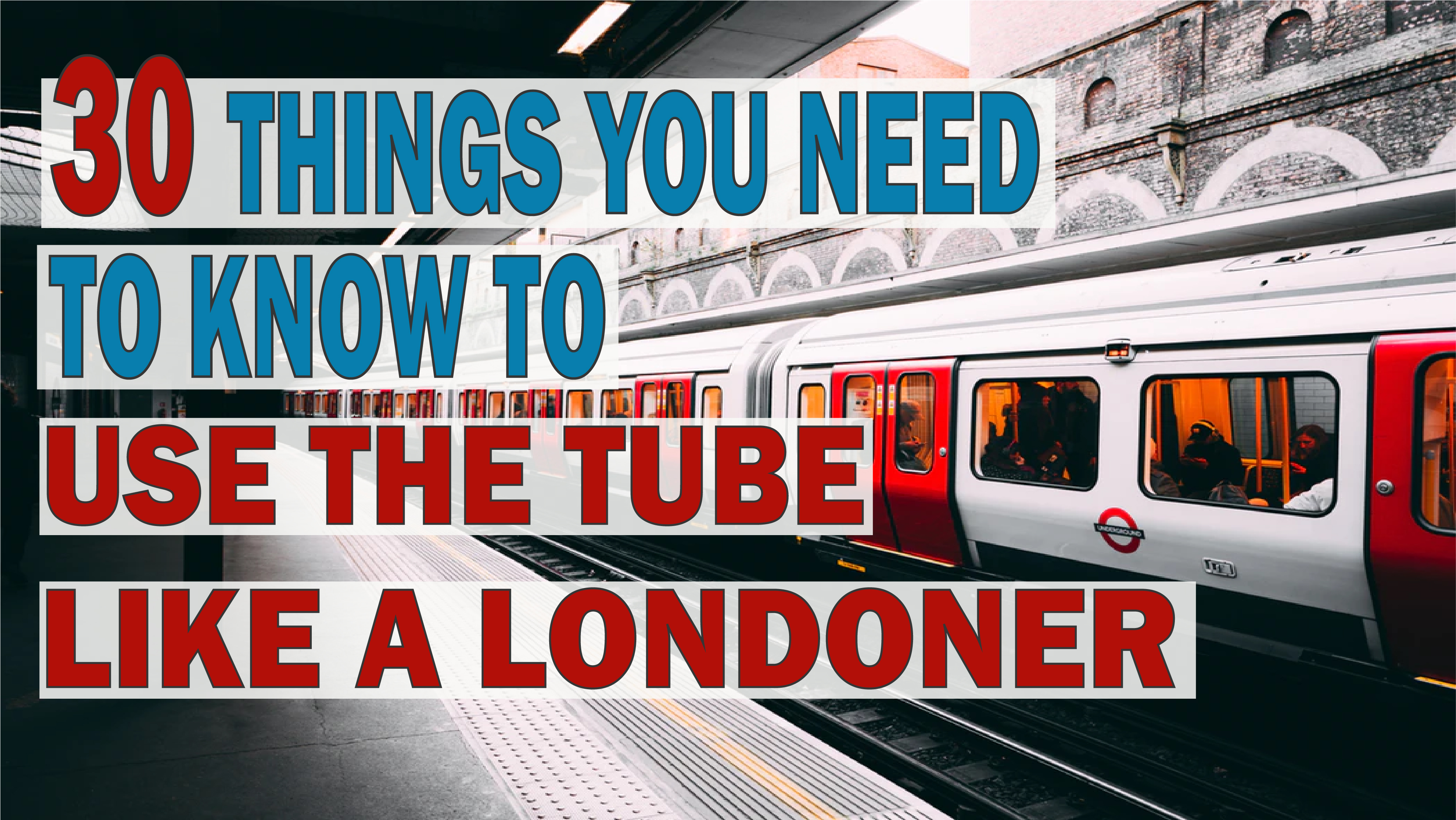 30 Things you need to know to use the Tube like a Londoner