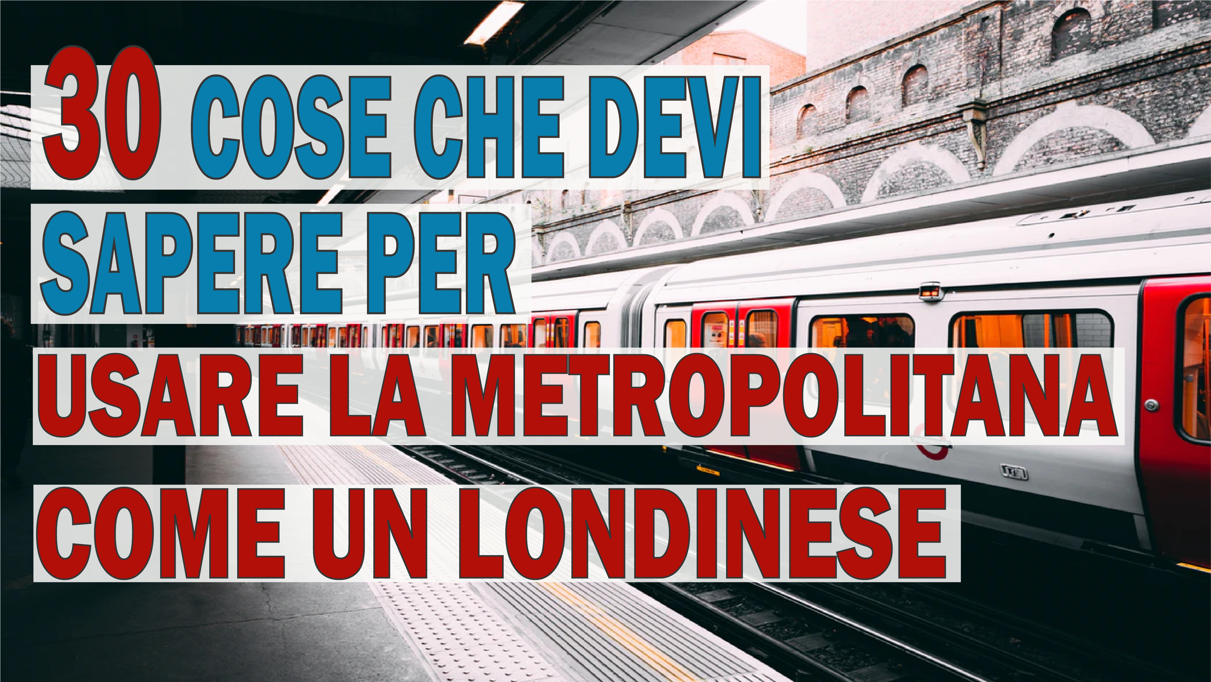 30 Cose che devi sapere per usare la Metropolitana come un Londinese!