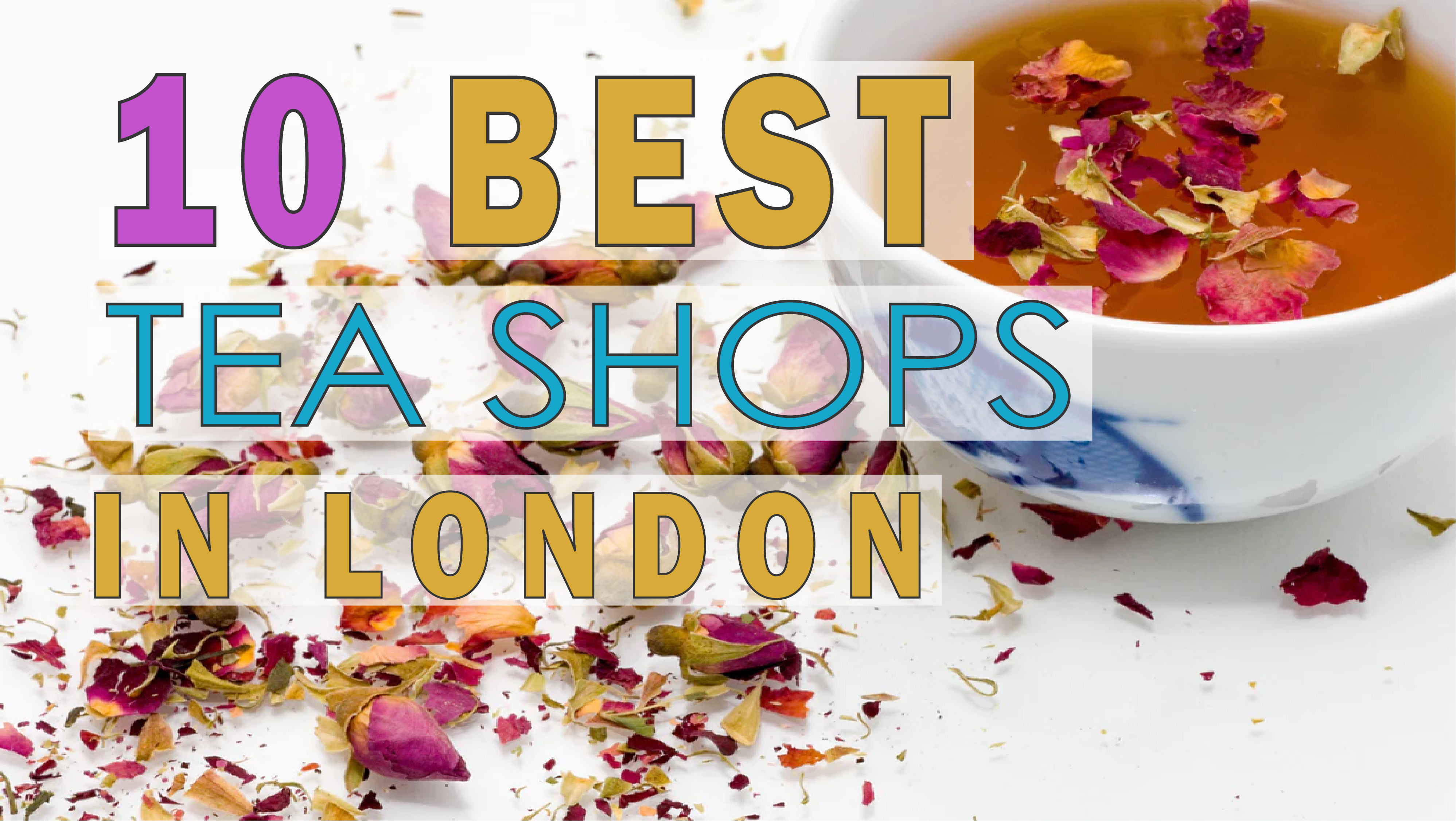 Best 10 Tea Shops in London