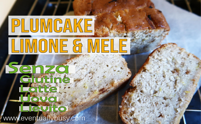 Plumcake Limone & Mele | Senza Latte, Uova, Glutine e Lievito!