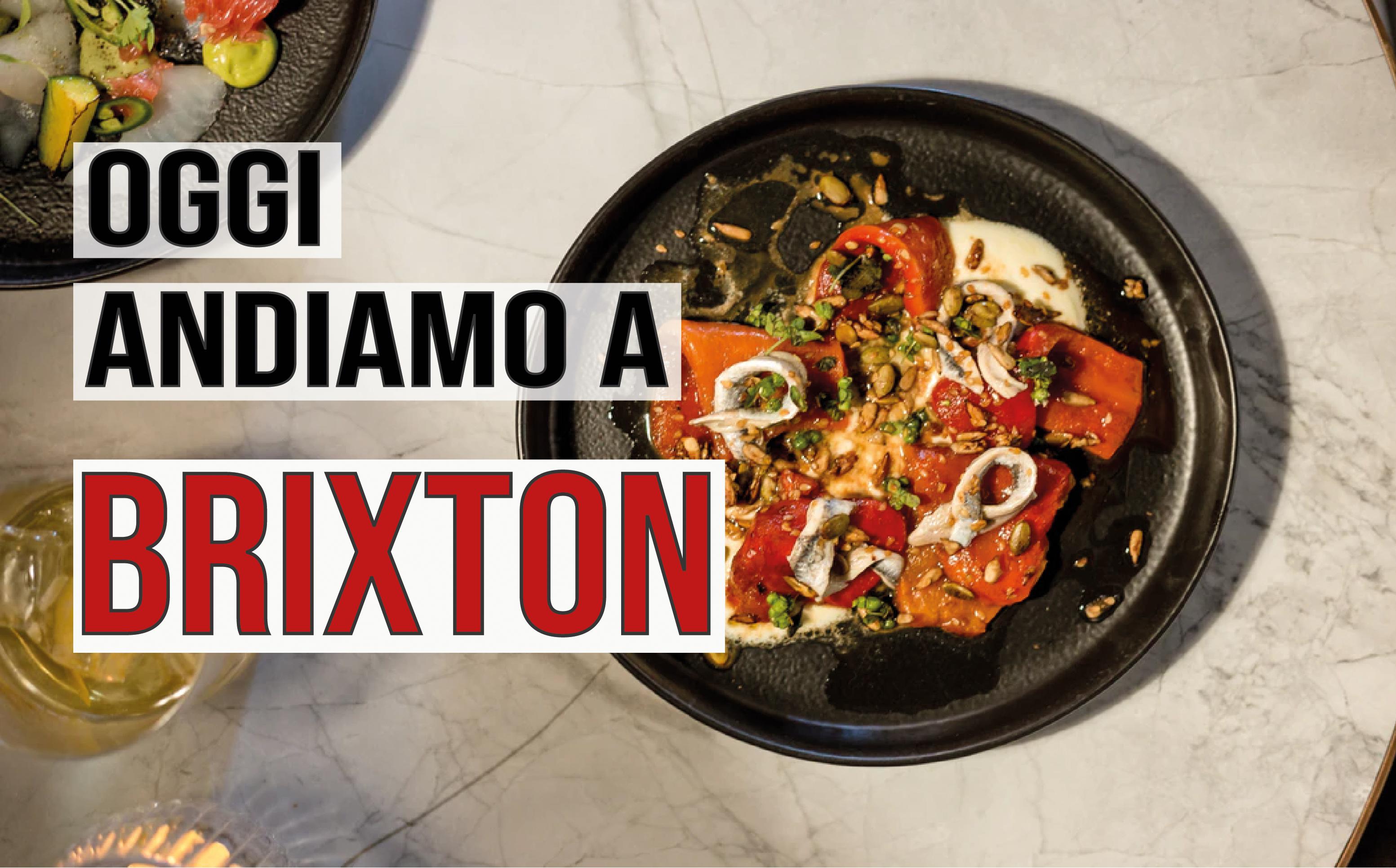 Conosci Brixton? Ecco perchè ci piace.