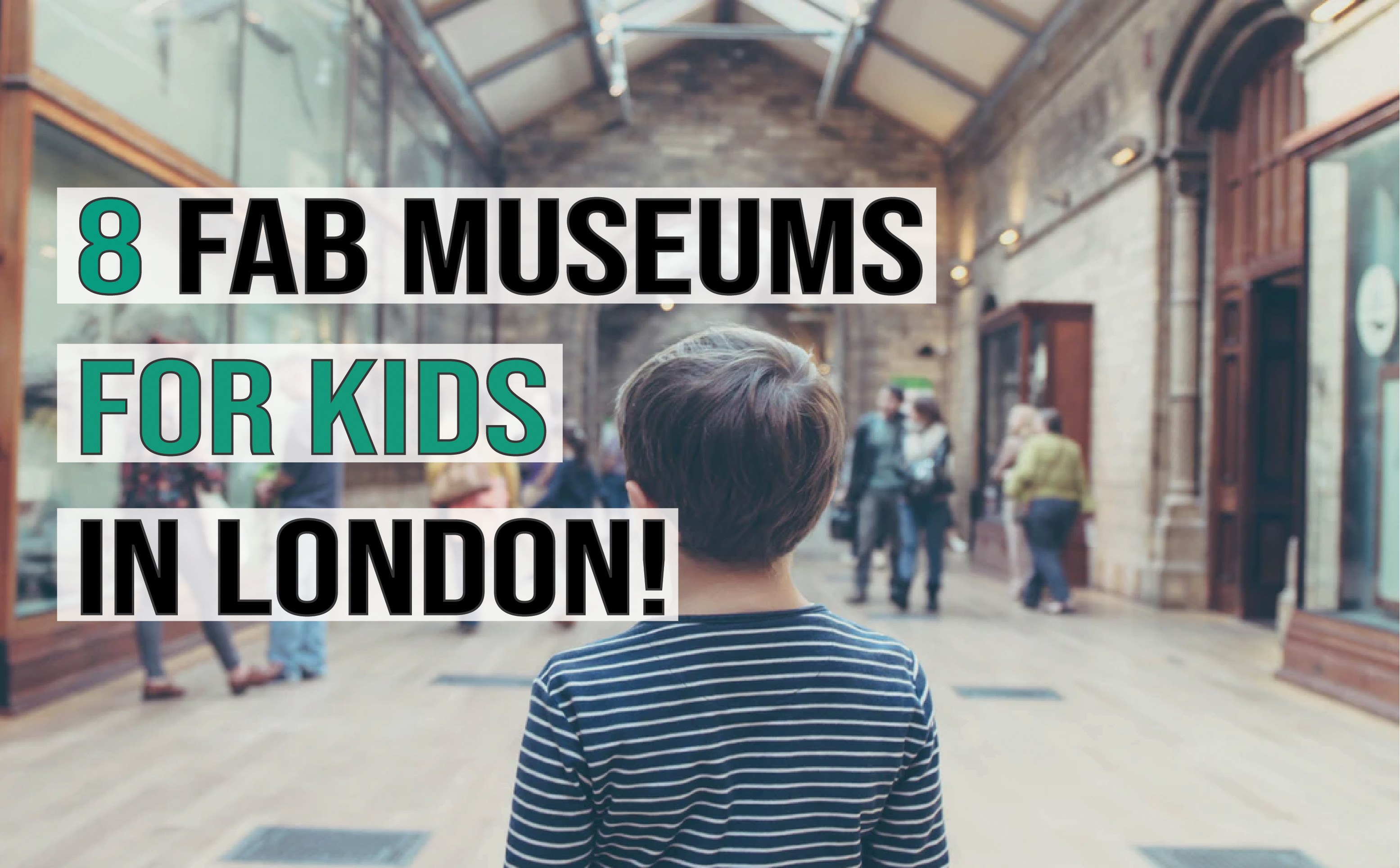 8 Fab Museums for Kids in London