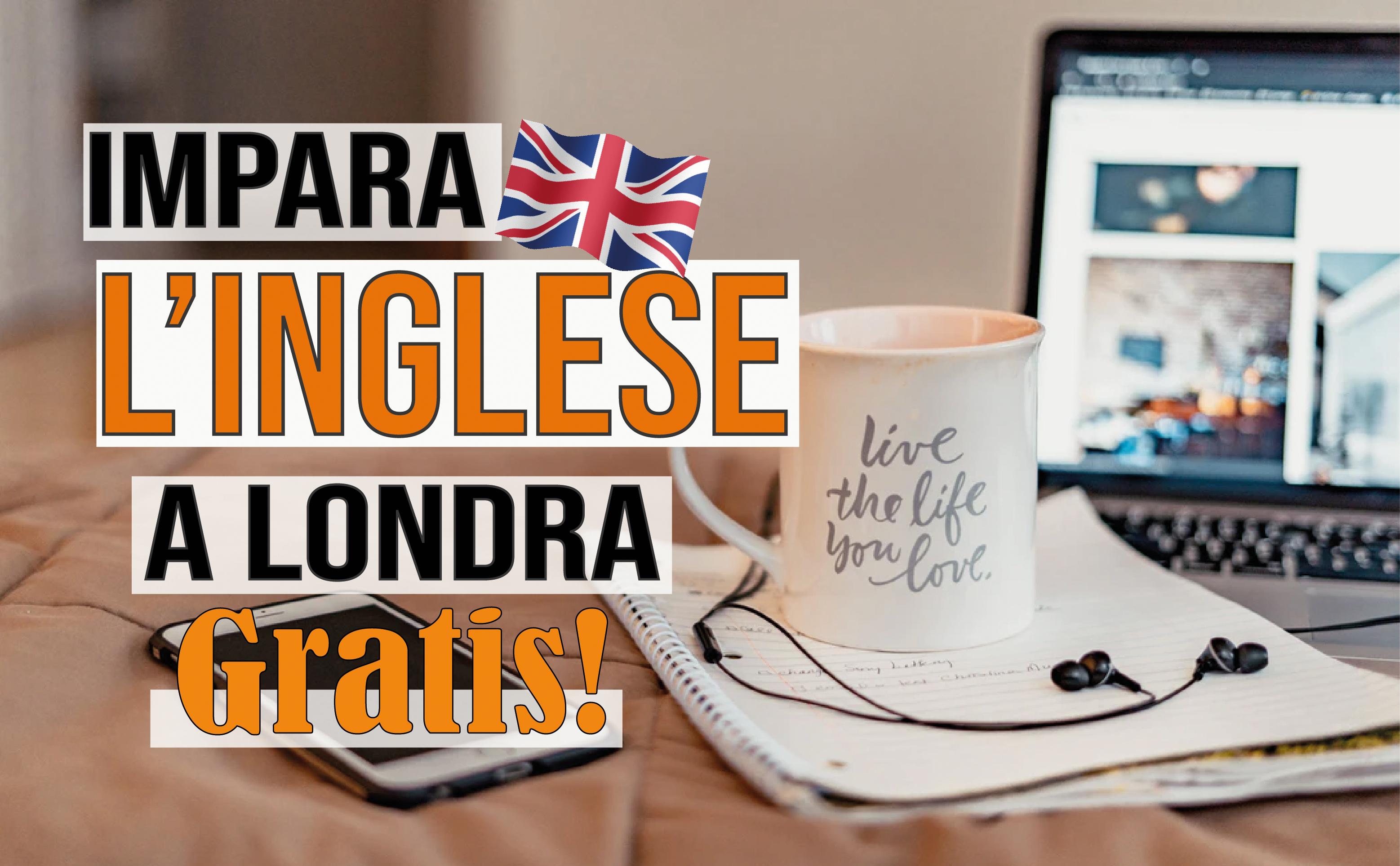 Come Imparare l'Inglese a Londra, gratis!