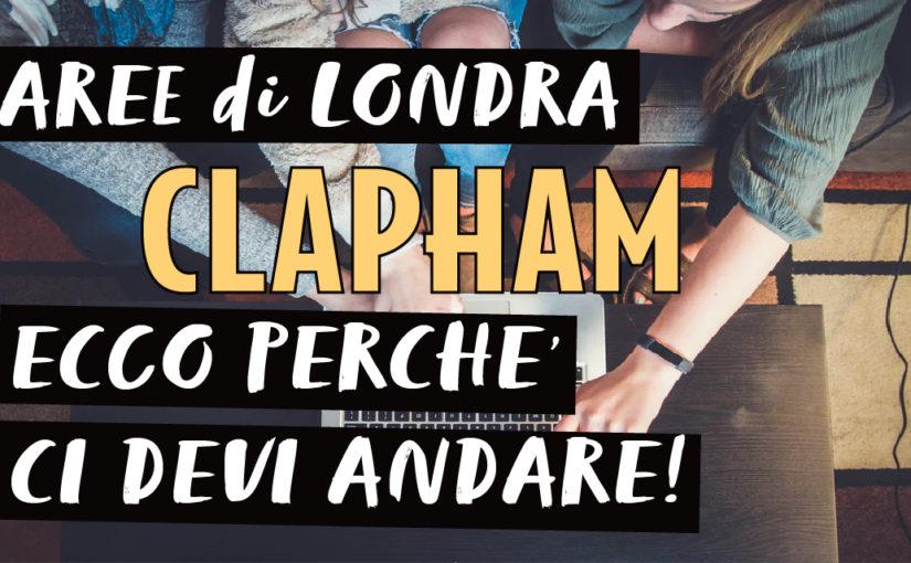 Conosci Clapham? Ecco perchè ci piace.