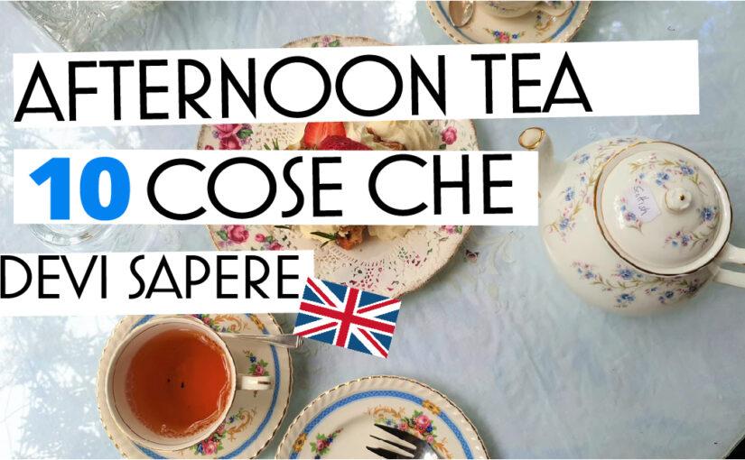Afternoon Tea: 10 cose che devi sapere
