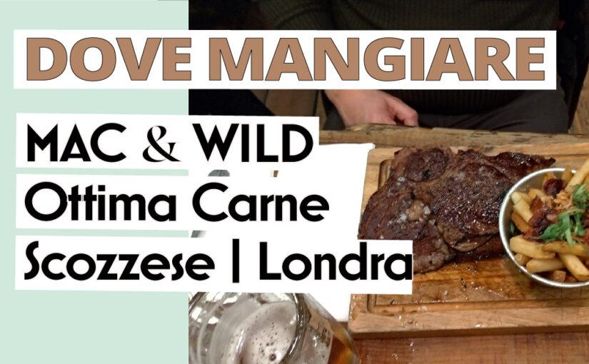 Mac & Wild | Ottima Carne Scozzese | Londra