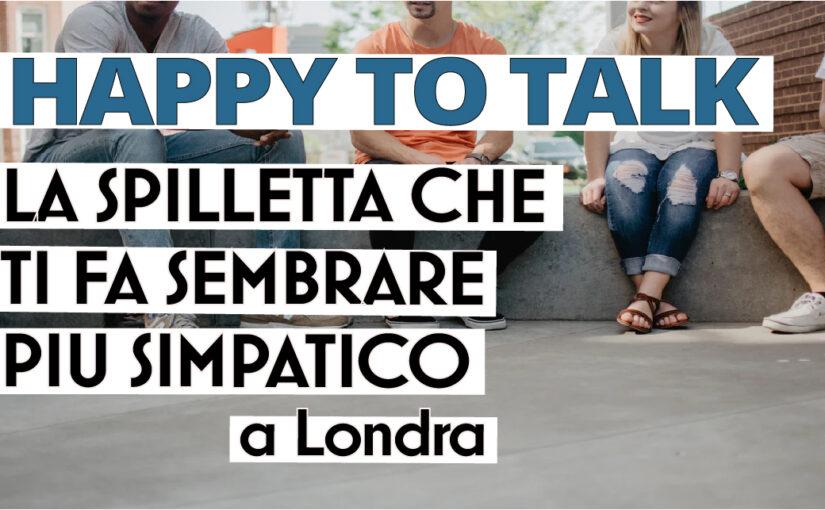 Londra: parlare con sconosciuti con il Happy to Talk!