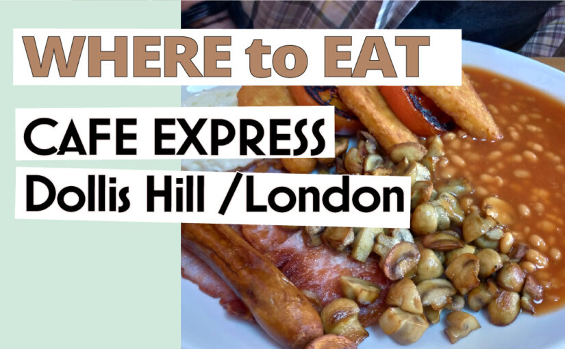 Local Cafe in London: Cafe Express  | Dollis Hill