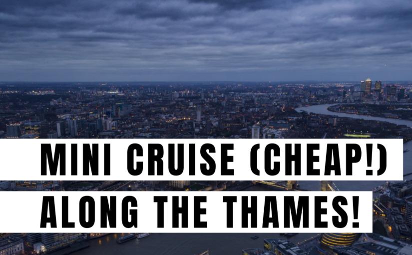 Mini Cruise along the Thames